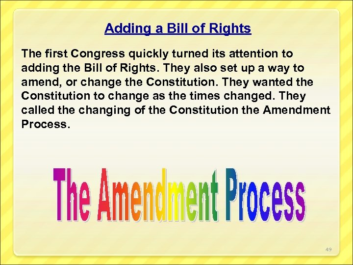 Adding a Bill of Rights The first Congress quickly turned its attention to adding