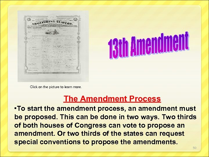 Click on the picture to learn more. The Amendment Process • To start the