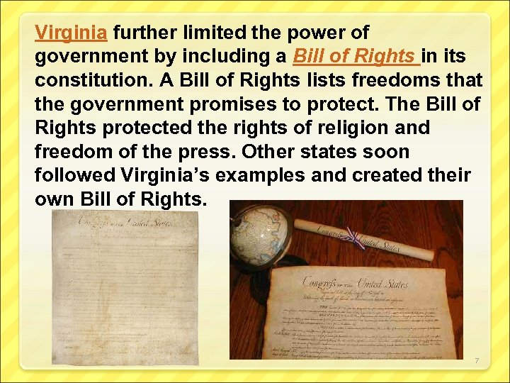 Virginia further limited the power of government by including a Bill of Rights in
