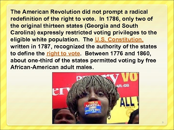 The American Revolution did not prompt a radical redefinition of the right to vote.