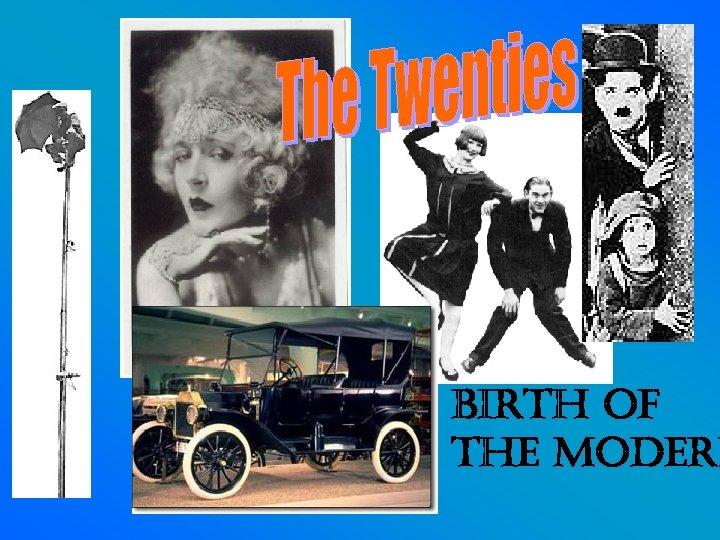 Birth of the modern