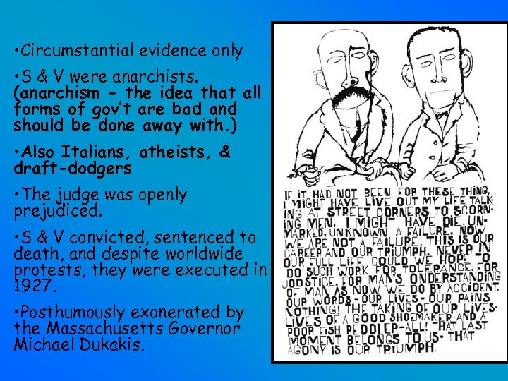 • Circumstantial evidence only • S & V were anarchists. (anarchism - the