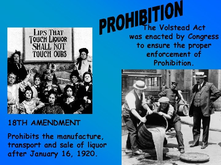 The Volstead Act was enacted by Congress to ensure the proper enforcement of Prohibition.