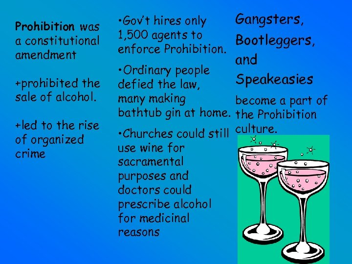 Prohibition was a constitutional amendment +prohibited the sale of alcohol. +led to the rise