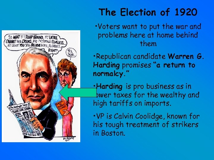 The Election of 1920 • Voters want to put the war and problems here