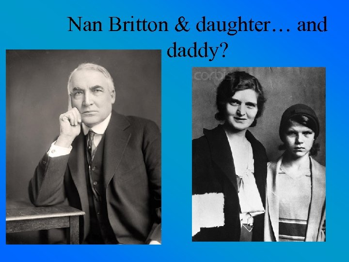 Nan Britton & daughter… and daddy?