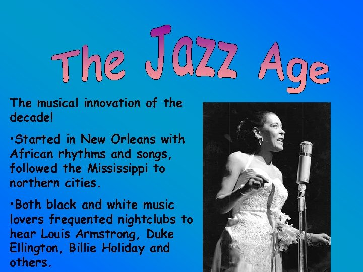 The musical innovation of the decade! • Started in New Orleans with African rhythms