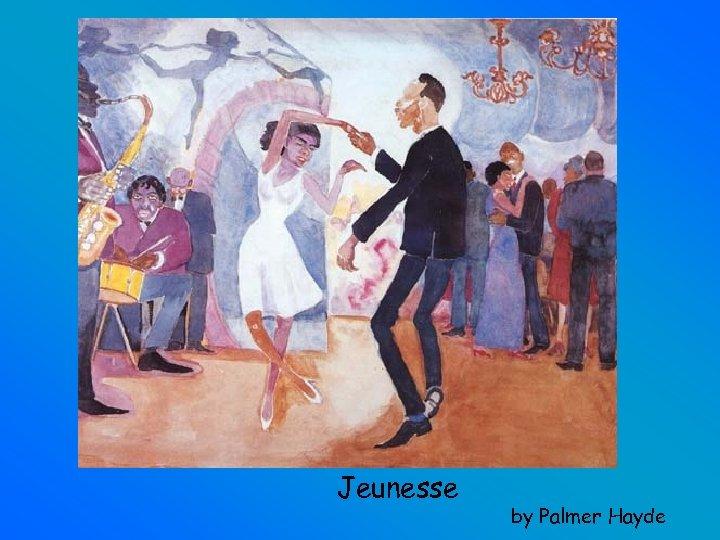 Jeunesse by Palmer Hayde