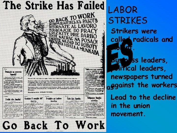 • In 1919 - more than 3, 600 strikes LABOR STRIKES Strikers were