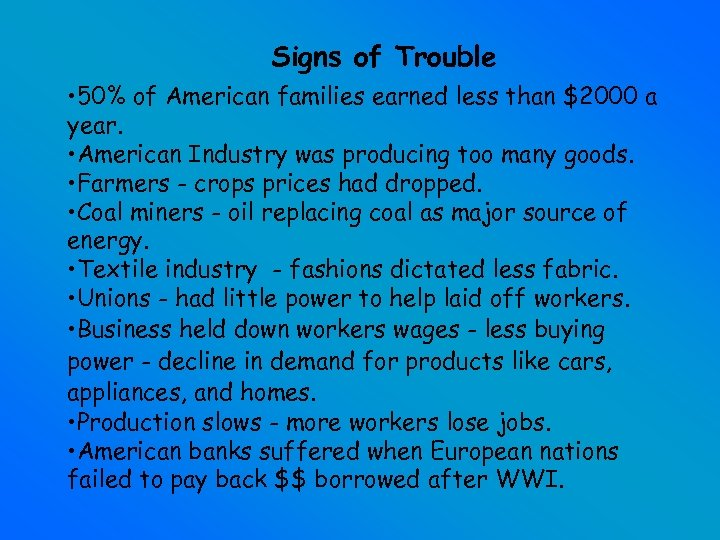 Signs of Trouble • 50% of American families earned less than $2000 a year.