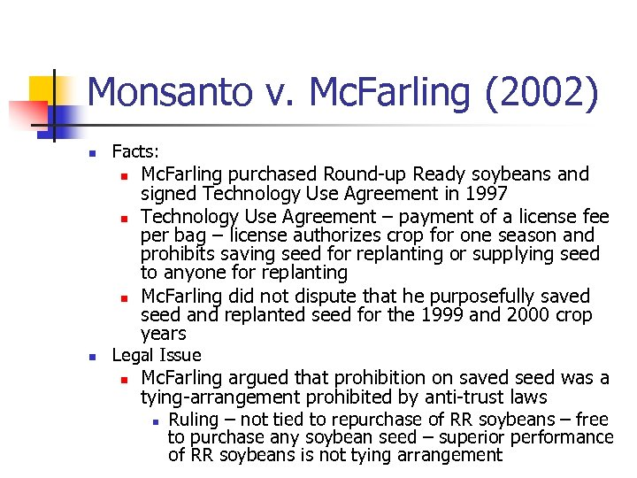 Monsanto v. Mc. Farling (2002) n Facts: n n Mc. Farling purchased Round-up Ready