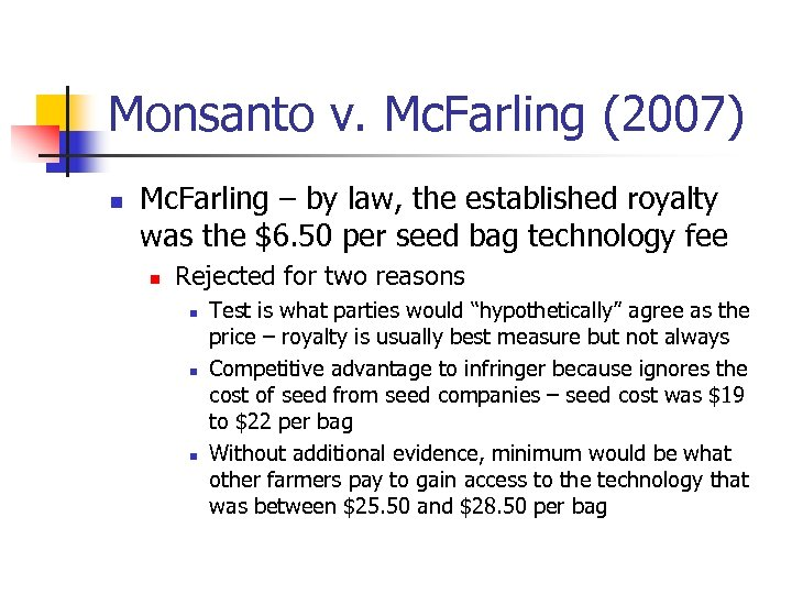 Monsanto v. Mc. Farling (2007) n Mc. Farling – by law, the established royalty