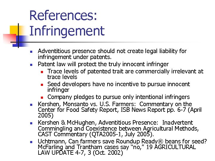 References: Infringement n n n Adventitious presence should not create legal liability for infringement
