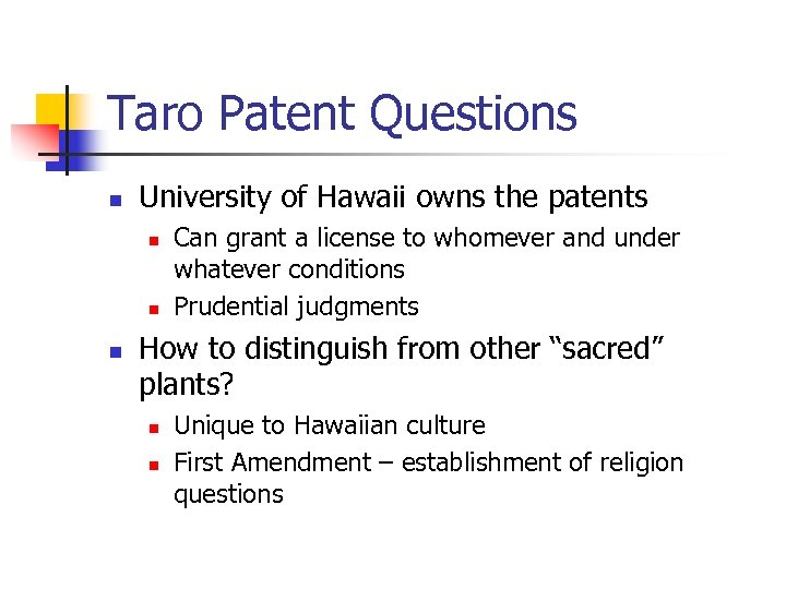 Taro Patent Questions n University of Hawaii owns the patents n n n Can