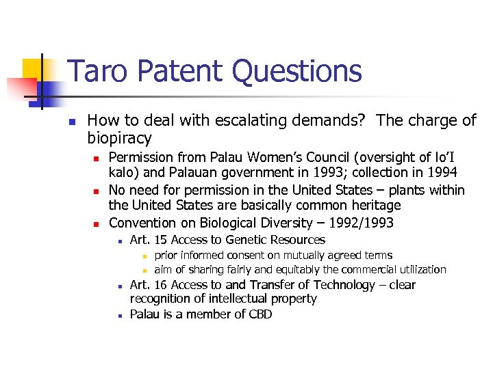Taro Patent Questions n How to deal with escalating demands? The charge of biopiracy