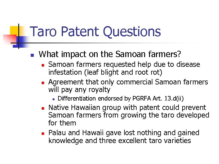 Taro Patent Questions n What impact on the Samoan farmers? n n Samoan farmers
