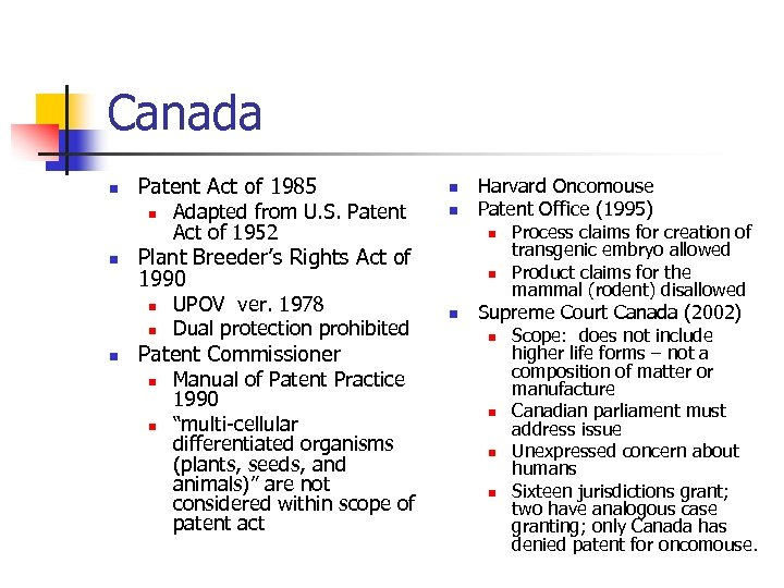 Canada n Patent Act of 1985 n n UPOV ver. 1978 Dual protection prohibited