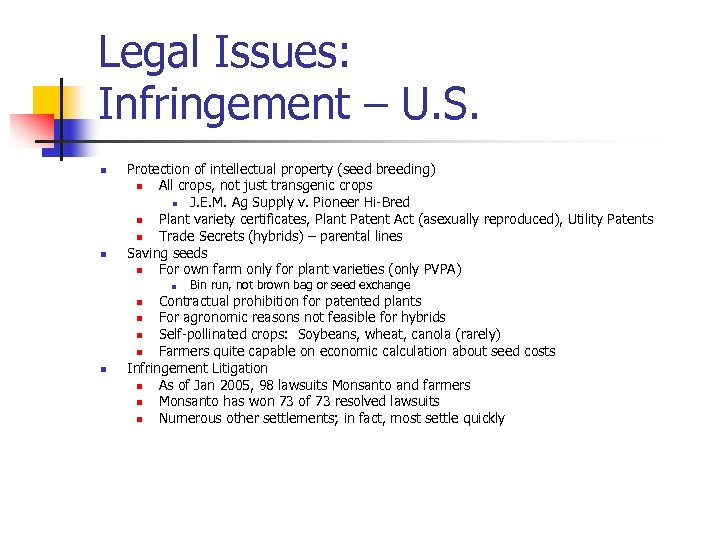 Legal Issues: Infringement – U. S. n n Protection of intellectual property (seed breeding)