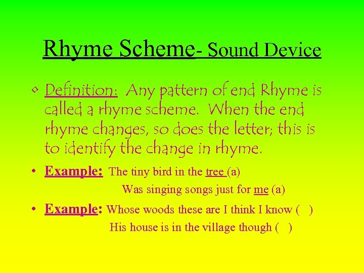 Rhyme Scheme- Sound Device • Definition: Any pattern of end Rhyme is called a