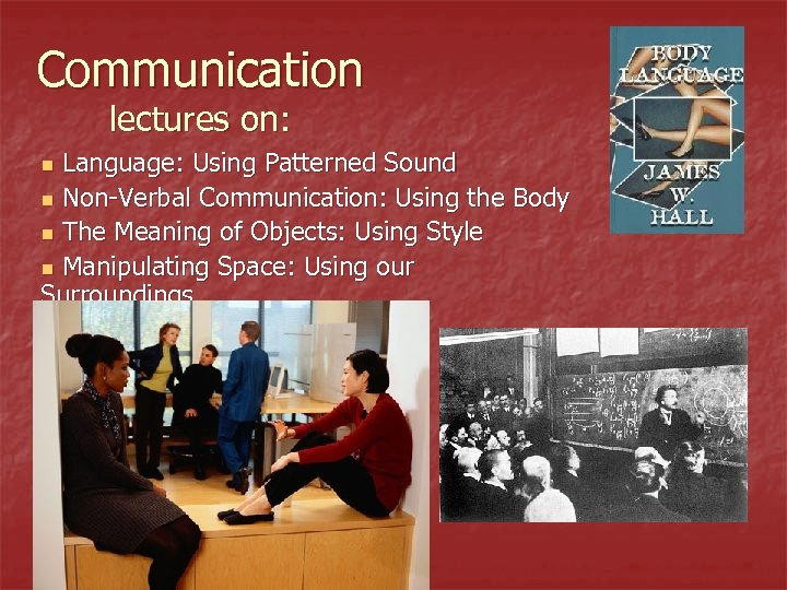 Communication lectures on: Language: Using Patterned Sound n Non-Verbal Communication: Using the Body n