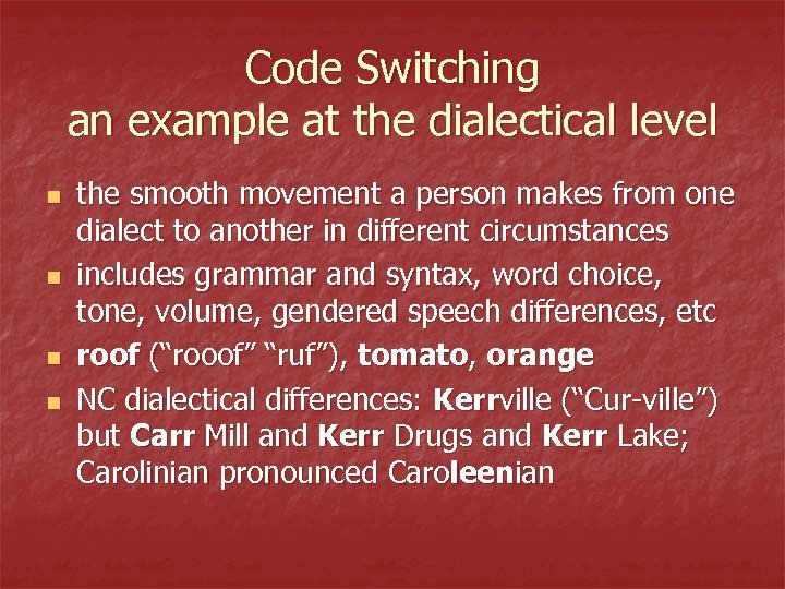 Code Switching an example at the dialectical level n n the smooth movement a