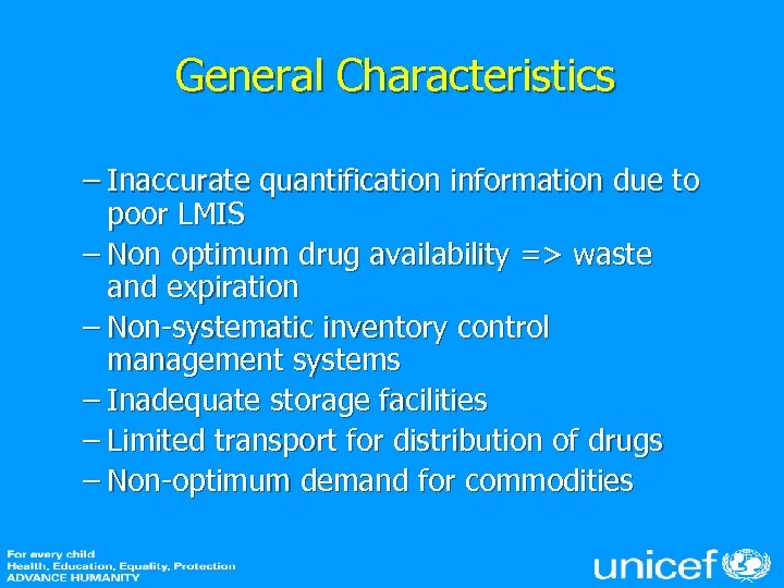 General Characteristics – Inaccurate quantification information due to poor LMIS – Non optimum drug