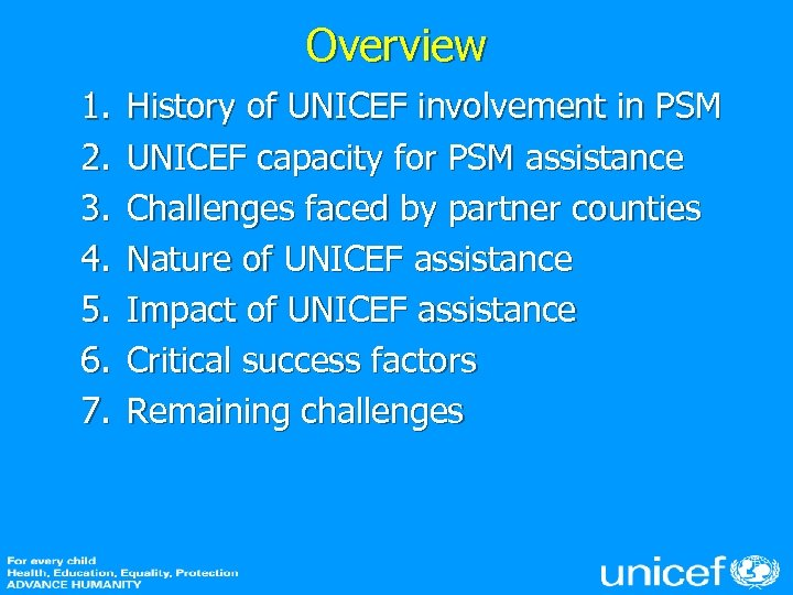 Overview 1. 2. 3. 4. 5. 6. 7. History of UNICEF involvement in PSM