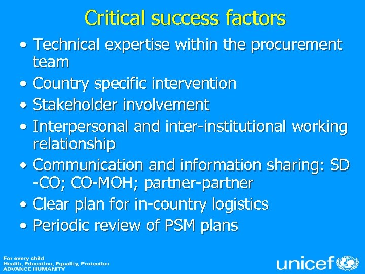 Critical success factors • Technical expertise within the procurement team • Country specific intervention