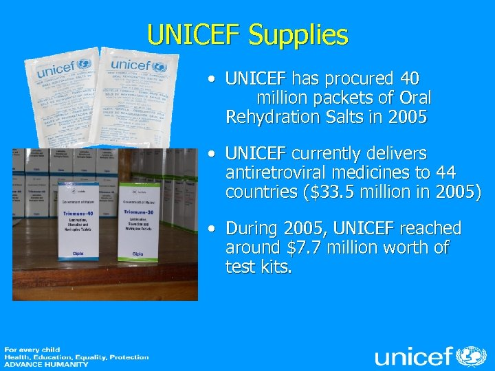 UNICEF Supplies • UNICEF has procured 40 million packets of Oral Rehydration Salts in