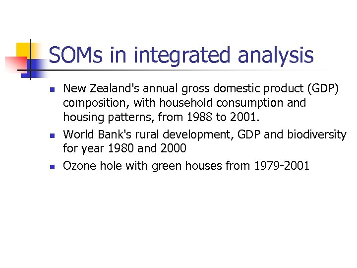 SOMs in integrated analysis n n n New Zealand's annual gross domestic product (GDP)