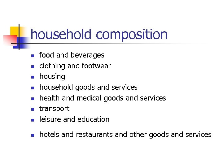 household composition n food and beverages clothing and footwear housing household goods and services