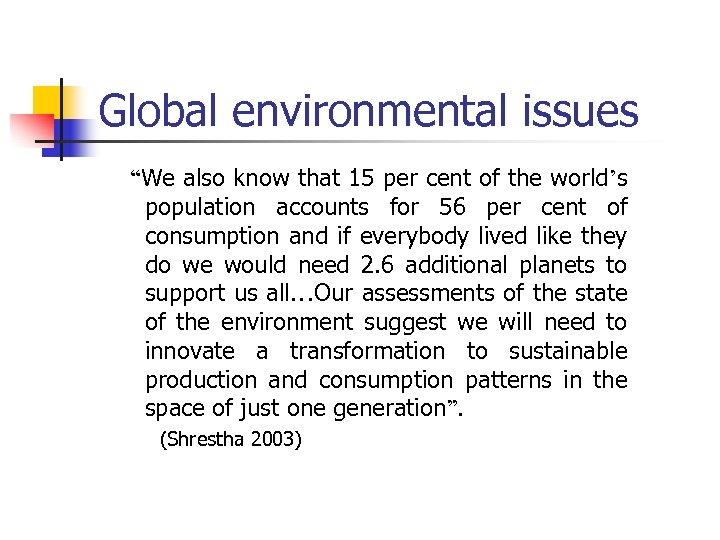 """Global environmental issues """"We also know that 15 per cent of the world's population"""