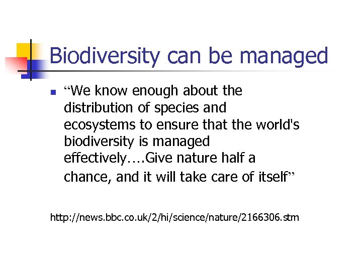 """Biodiversity can be managed n """"We know enough about the distribution of species and"""