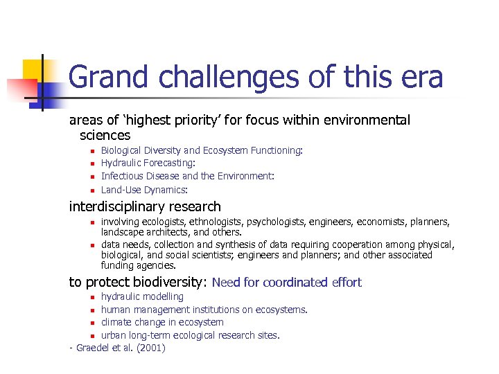Grand challenges of this era areas of 'highest priority' for focus within environmental sciences