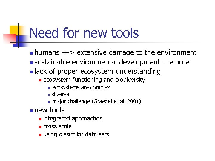 Need for new tools humans ---> extensive damage to the environment n sustainable environmental