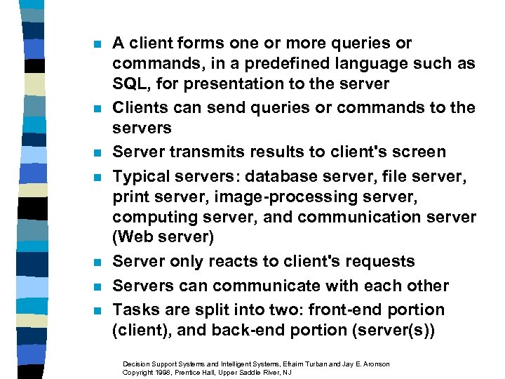 n n n n A client forms one or more queries or commands, in