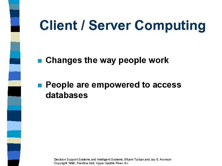 Client / Server Computing n Changes the way people work n People are empowered