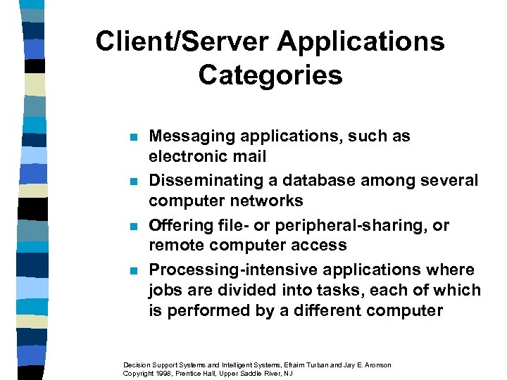 Client/Server Applications Categories n n Messaging applications, such as electronic mail Disseminating a database