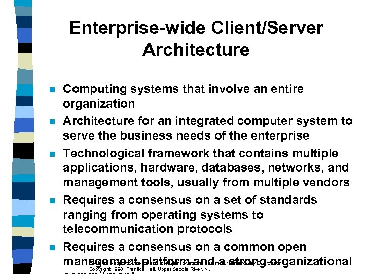 Enterprise-wide Client/Server Architecture n n n Computing systems that involve an entire organization Architecture