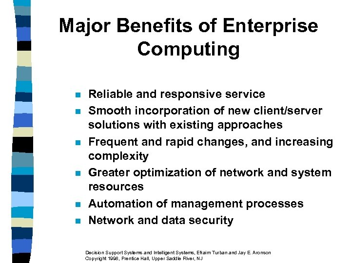 Major Benefits of Enterprise Computing n n n Reliable and responsive service Smooth incorporation