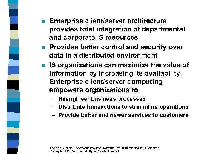n n n Enterprise client/server architecture provides total integration of departmental and corporate IS