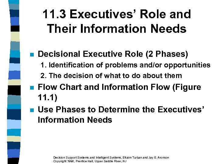 11. 3 Executives' Role and Their Information Needs n Decisional Executive Role (2 Phases)