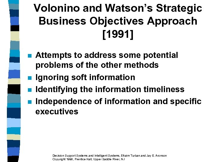 Volonino and Watson's Strategic Business Objectives Approach [1991] n n Attempts to address some
