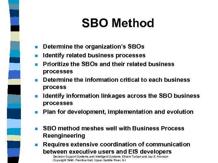 SBO Method n n n n Determine the organization's SBOs Identify related business processes