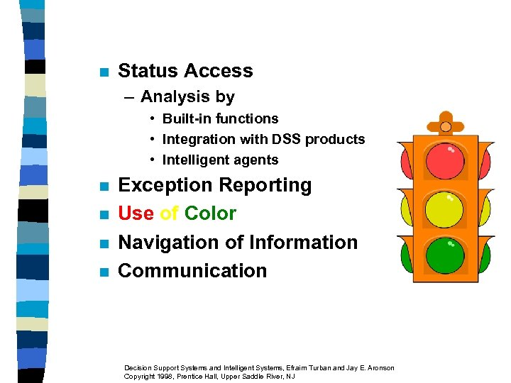 n Status Access – Analysis by • Built-in functions • Integration with DSS products