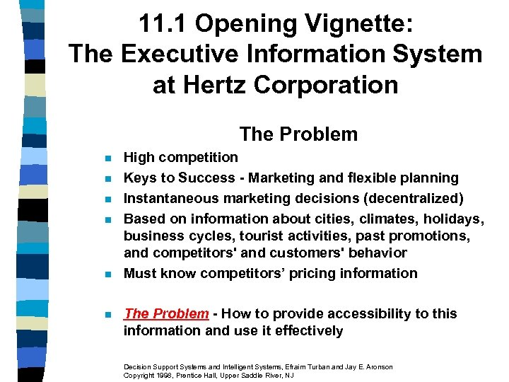 11. 1 Opening Vignette: The Executive Information System at Hertz Corporation The Problem n