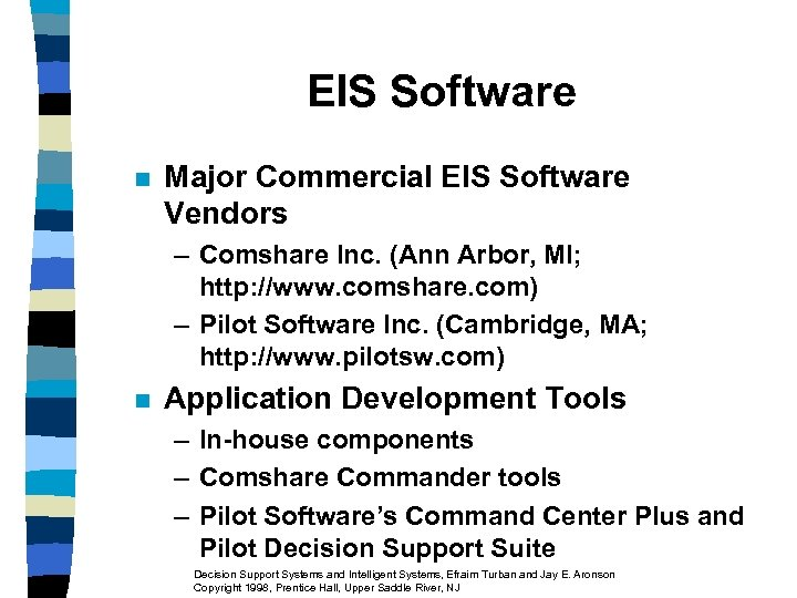 EIS Software n Major Commercial EIS Software Vendors – Comshare Inc. (Ann Arbor, MI;