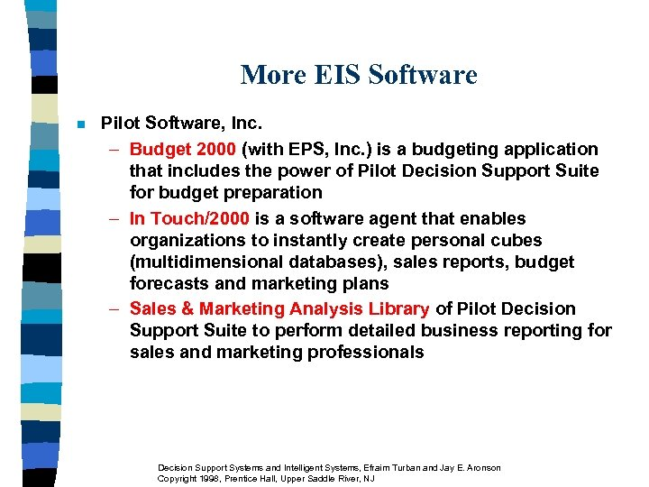 More EIS Software n Pilot Software, Inc. – Budget 2000 (with EPS, Inc. )