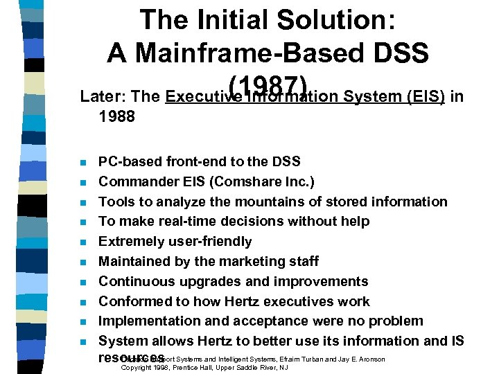 The Initial Solution: A Mainframe-Based DSS (1987) Later: The Executive Information System (EIS) in