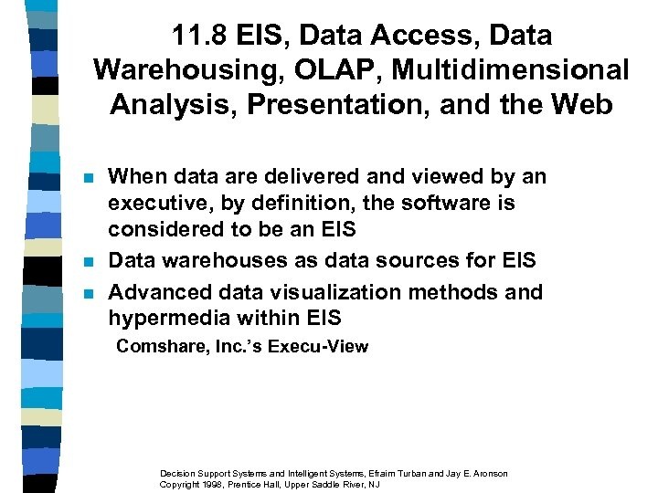 11. 8 EIS, Data Access, Data Warehousing, OLAP, Multidimensional Analysis, Presentation, and the Web